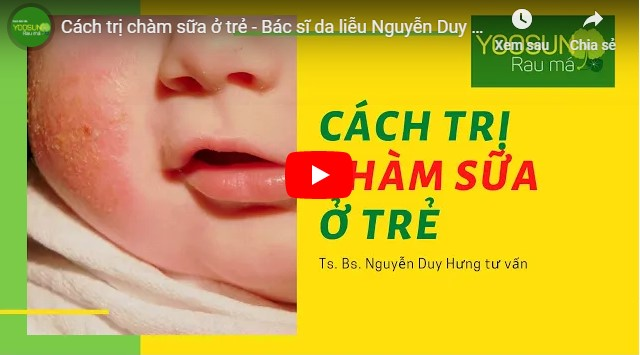 Video trẻ sơ sinh bị chàm sữa tắm lá gì